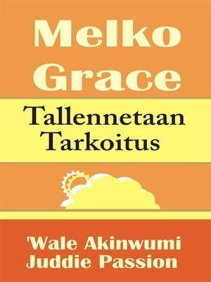 cover image of Melko Grace Tallennetaan Tarkoitus