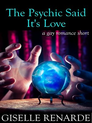 cover image of The Psychic Said It's Love