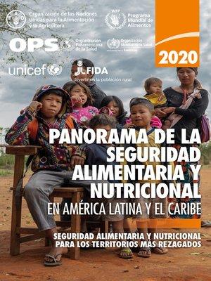 cover image of Panorama de la seguridad alimentaria y nutricional en América Latina y el Caribe 2020