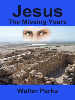 cover image of Jesus the Missing Years
