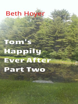 cover image of Tom's Happily Ever After Part Two