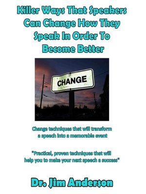 cover image of Killer Ways That Speakers Can Change How They Speak In Order to Become Better