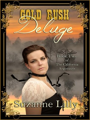 cover image of Gold Rush Deluge, Book Two of the California Argonauts