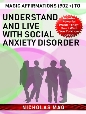 cover image of Magic Affirmations (902 +) to Understand and Live with Social Anxiety Disorder