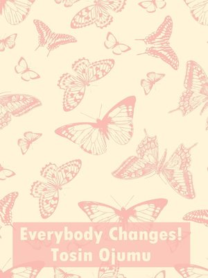 cover image of Everybody Changes!