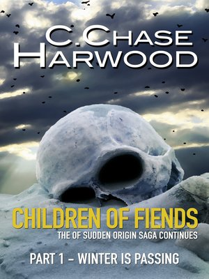 cover image of Children of Fiends Part 1--Winter Is Passing (The of Sudden Origin Saga Continues)