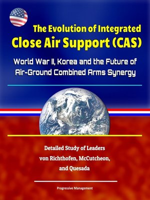 cover image of The Evolution of Integrated Close Air Support (CAS)