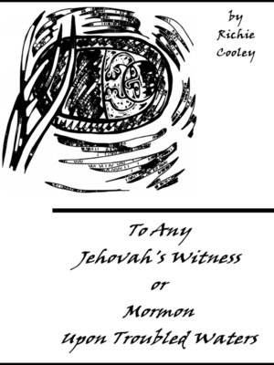 cover image of To Any Jehovah's Witness or Mormon Upon Troubled Waters