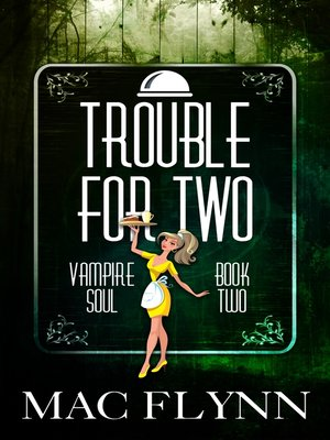 cover image of Trouble For Two (Vampire Soul, Book Two)
