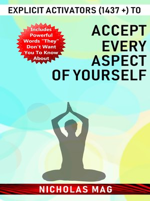 cover image of Explicit Activators (1437 +) to Accept Every Aspect of Yourself