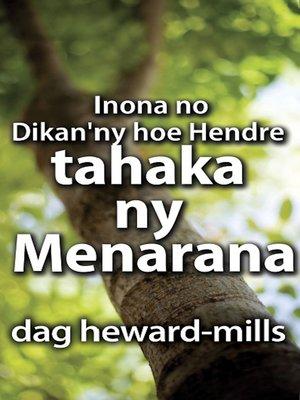 cover image of Inona no Dikan'ny hoe Hendre tahaka ny Menarana