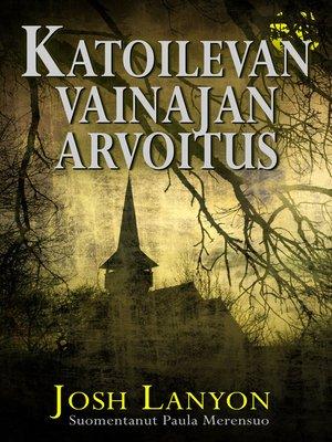 cover image of Katoilevan Vainajan Arvoitus