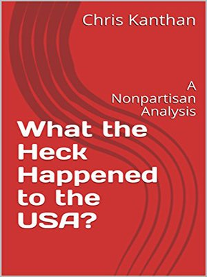 cover image of What the Heck Happened to the USA?