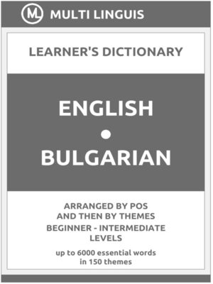 cover image of English-Bulgarian Learner's Dictionary (Arranged by PoS and Then by Themes, Beginner--Intermediate Levels)