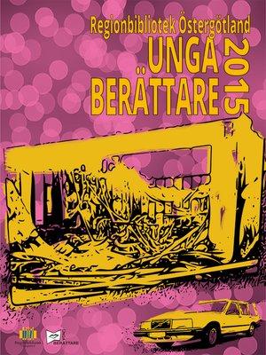 cover image of Unga berättare 2015