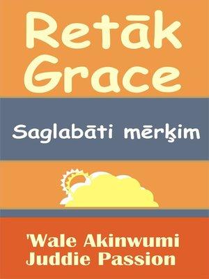 cover image of Retāk Grace Saglabāti mērķim
