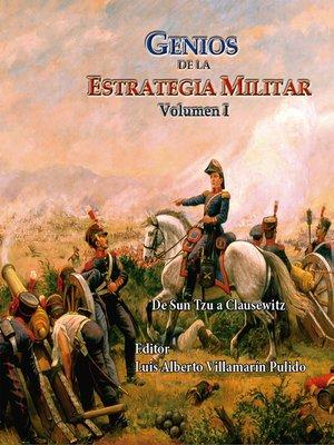 cover image of Genios de la Estrategia Militar Volumen I De Sun Tzu a Clausewitz