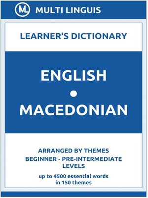cover image of English-Macedonian Learner's Dictionary (Arranged by Themes, Beginner--Pre-Intermediate Levels)