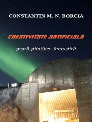cover image of Creativitate artificială (Proză științifico-fantastică)