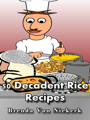 cover image of 50 Decadent Rice Recipes