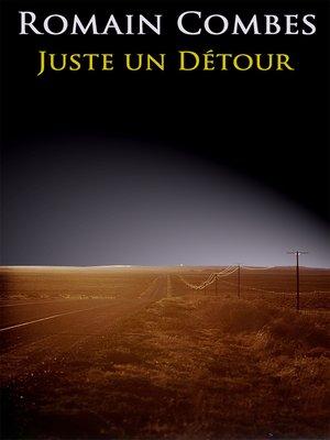 cover image of Juste un Détour