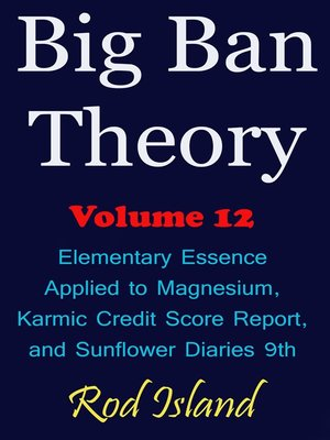 cover image of Elementary Essence Applied to Magnesium, Karmic Credit Score Report, and Sunflower Diaries 9th, Volume 12