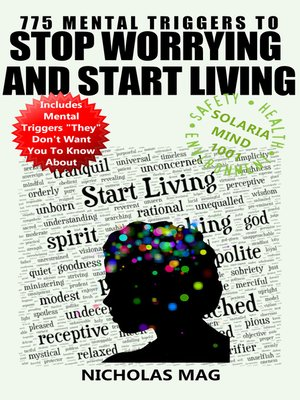 cover image of 775 Mental Triggers to Stop Worrying and Start Living
