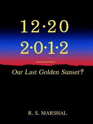 cover image of 12-20-2012; Our Last Golden Sunset?