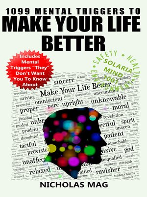 cover image of 1099 Mental Triggers to Make Your Life Better (and Other People's Lives Better, Too)