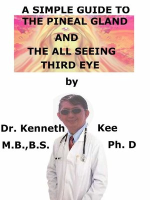 cover image of A Simple Guide to the Pineal Gland, and the All Seeing Third Eye