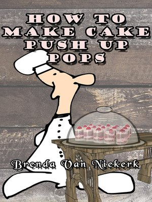 cover image of How to Make Cake Push Up Pops