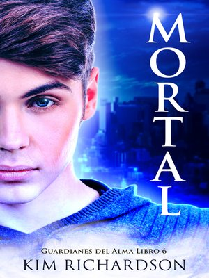 cover image of Mortal (Guardianes Del Alma Libro 6)