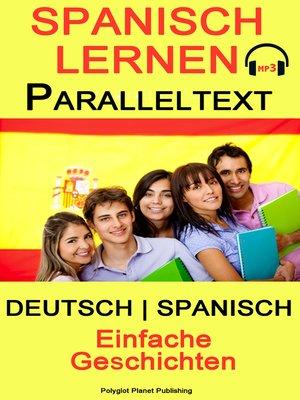 cover image of Spanisch Lernen--Paralleltext--Einfache Geschichten--Deutsch--Spanisch (Bilingual)