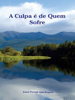 cover image of A Culpa é de Quem Sofre (In Portuguese)