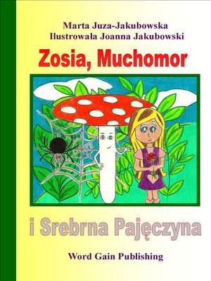 cover image of Zosia, Muchomor i Srebrna Pajęczyna