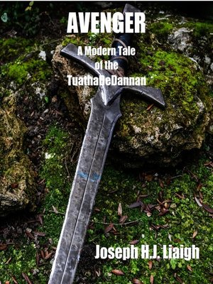 cover image of Avenger; a Modern Tale of the Tuatha DeDannan