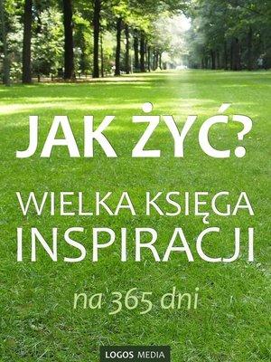 cover image of Jak żyć? Wielka księga inspiracji na 365 dni
