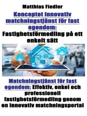 cover image of Konceptet innovativ matchningstjänst för fast egendom