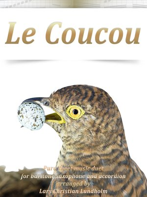 cover image of Le Coucou Pure sheet music duet for baritone saxophone and accordion arranged by Lars Christian Lundholm