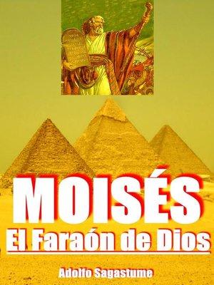 cover image of Moisés, el Faraón de Dios