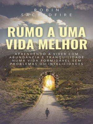 cover image of Rumo a Uma Vida Melhor