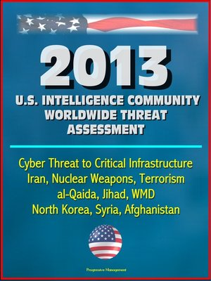 cover image of 2013 U.S. Intelligence Community Worldwide Threat Assessment