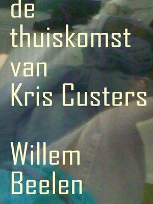 cover image of De Thuiskomst van Kris Custers