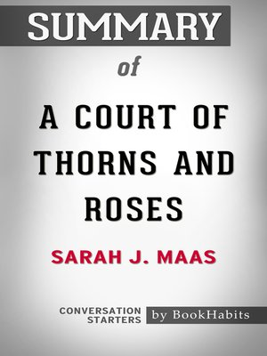 cover image of Summary of a Court of Thorns and Roses by Sarah J. Maas / Conversation Starters