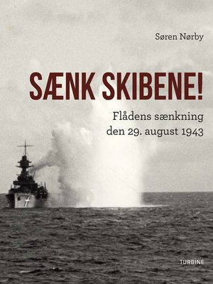 cover image of Sænk skibene! Flådens sænkning den 29. august 1943