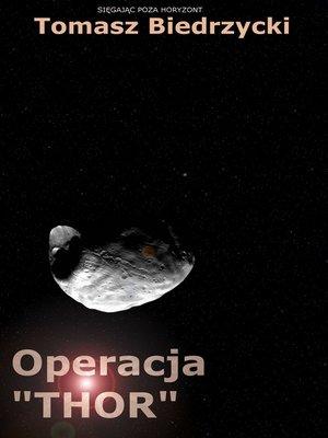"""cover image of Operacja """"Thor"""" (Saga Sięgając poza horyzont)"""