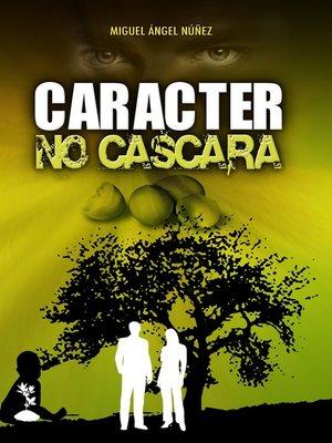 cover image of Carácter no cáscara