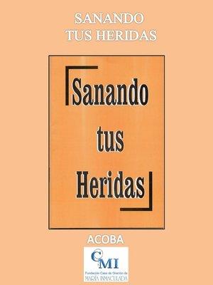 cover image of Sanando tus heridas
