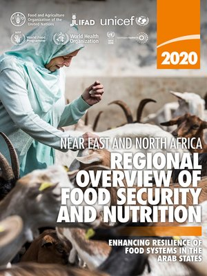 cover image of Near East and North Africa Regional Overview of Food Security and Nutrition 2020