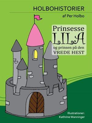 cover image of Prinsesse Lila og Prinsen på Den Vrede Hest